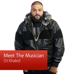 DJ Khaled: Meet the Musician
