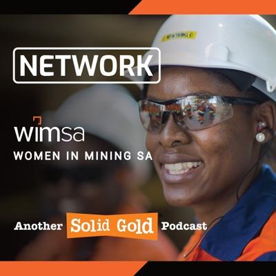 Network   Women in Mining South Africa:WiMSA Women in Mining South Africa   Solid Gold Podcast Studios