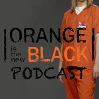 Orange is the New Black Podcast podcast