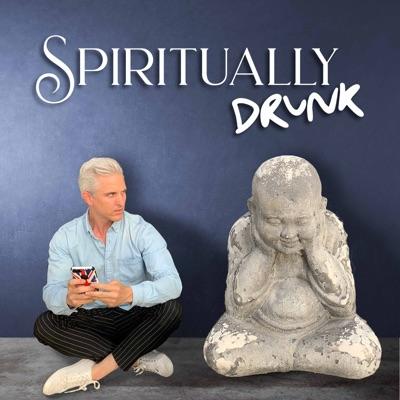 Spiritually Drunk