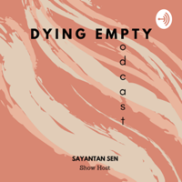 Dying Empty Podcast podcast