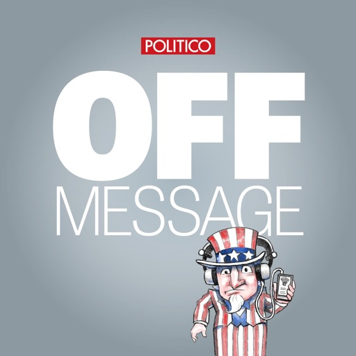 Cover image of POLITICO's Off Message