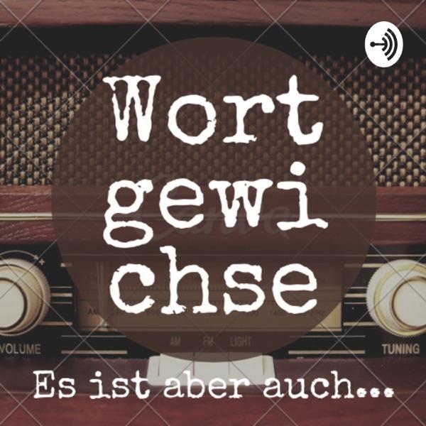 Wortgewichse - Es ist aber auch...