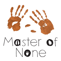 Master of None- Adventures in a Hands-on Life podcast