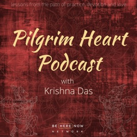 Pilgrim Heart with Krishna Das on Apple Podcasts