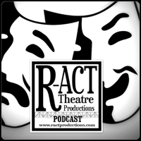 R-ACT Theatre Productions Podcast podcast