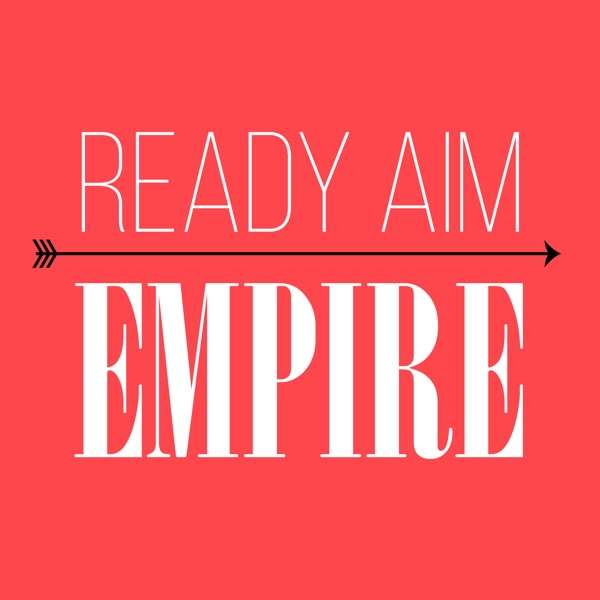 Ready. Aim. Empire.