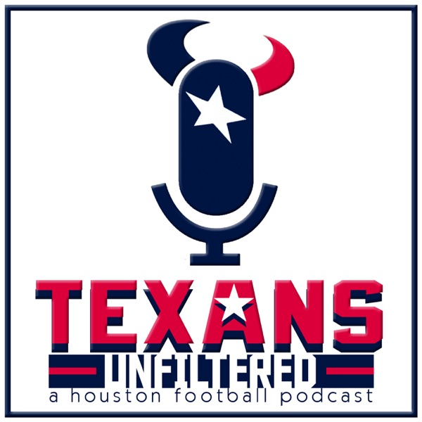 Texans Unfiltered - A Houston Football Podcast