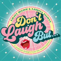 Don't Laugh But... podcast
