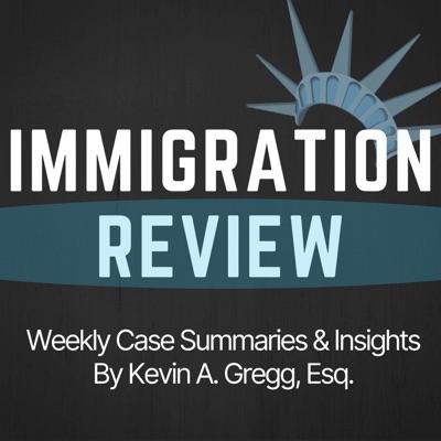 Immigration Review:Kevin A. Gregg, Esq. (kgregg@kktplaw.com)