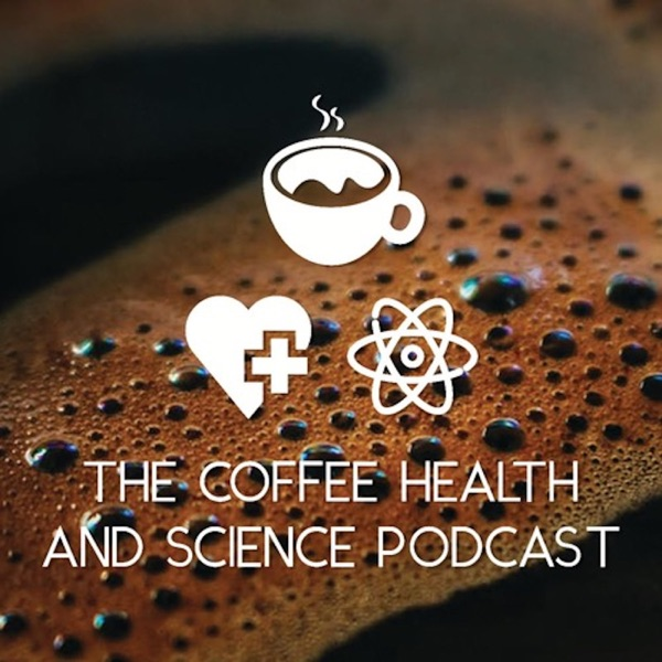 The Coffee, Health, and Science Podcast