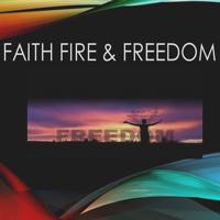 Faith Fire & Freedom podcast