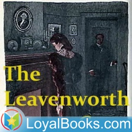 The Leavenworth Case by Anna Katharine Green on Apple Podcasts