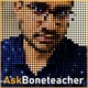 Ask Boneteacher