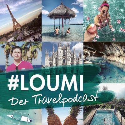 #LOUMI - Der Travelpodcast