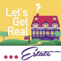 Let's Get Real... Estate podcast
