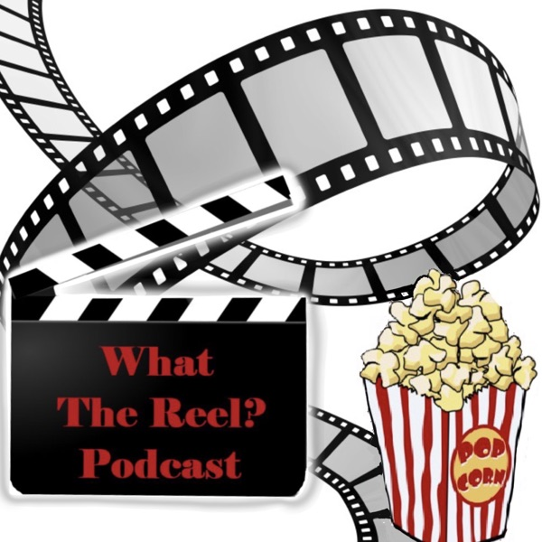 What The Reel Podcast
