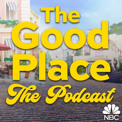 The Good Place: The Podcast:NBC Entertainment Podcast Network