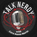 Image of Talk Nerdy with Cara Santa Maria podcast