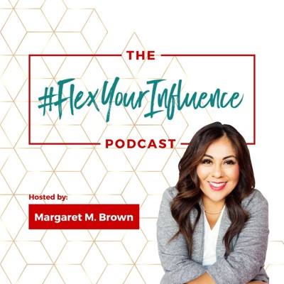 The #FlexYourInfluence Podcast