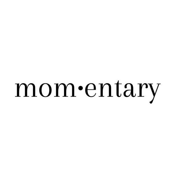 mom•entary
