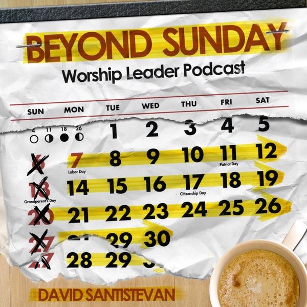 Beyond Sunday Worship Leader Podcast