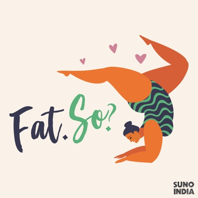 Fat. So?:Suno India