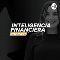 Inteligencia Financiera - Aura Cruz podcast