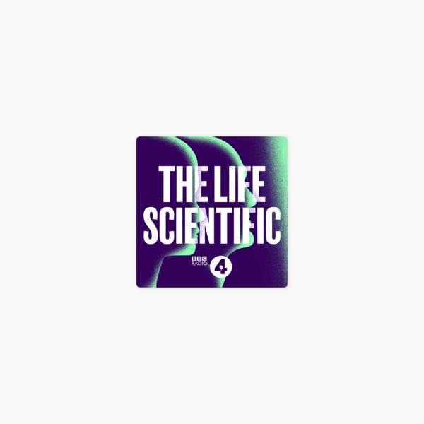 The Life Scientific on Apple Podcasts