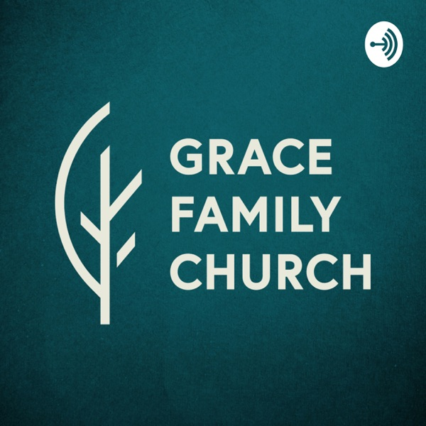 Grace Family Church Sermons