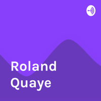 Roland Quaye podcast