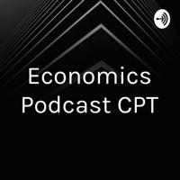 Economics Podcast CPT podcast