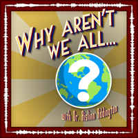 Why Aren't We All... podcast