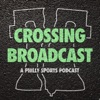 Crossing Broadcast: A Philly Sports Podcast artwork