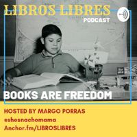 LIBROS LIBRES: BOOKS ARE FREEDOM podcast