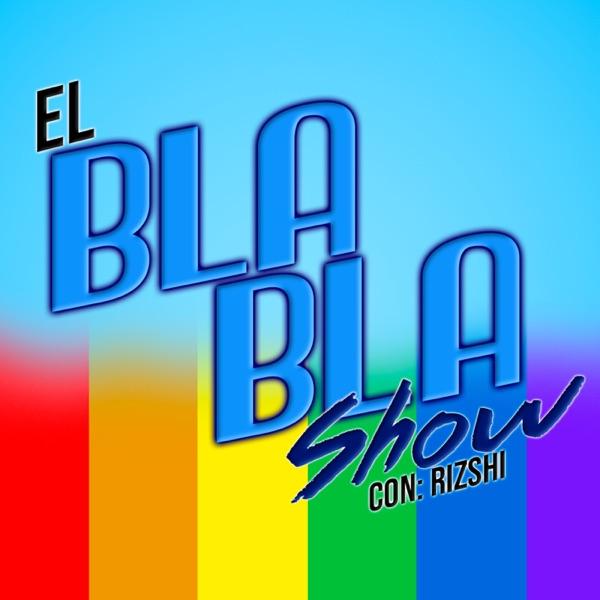 El BlaBla Show con Rizshi