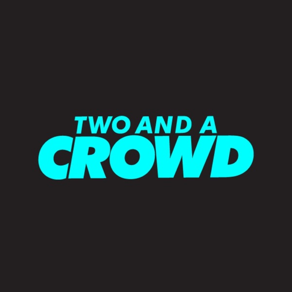 Two And A Crowd
