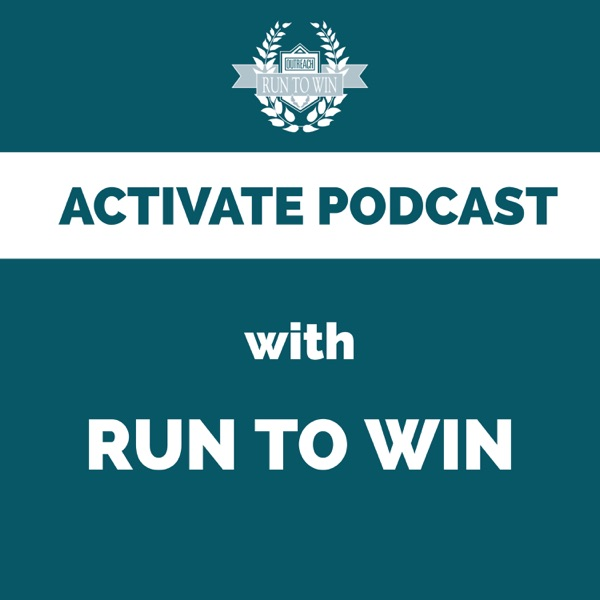 Activate Podcast with Run To Win