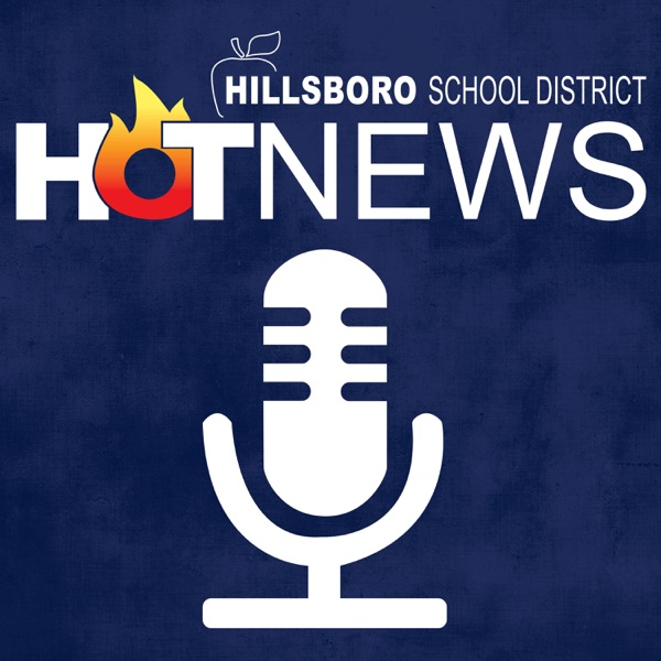 Hillsboro School District Weekly Hot News Podcast