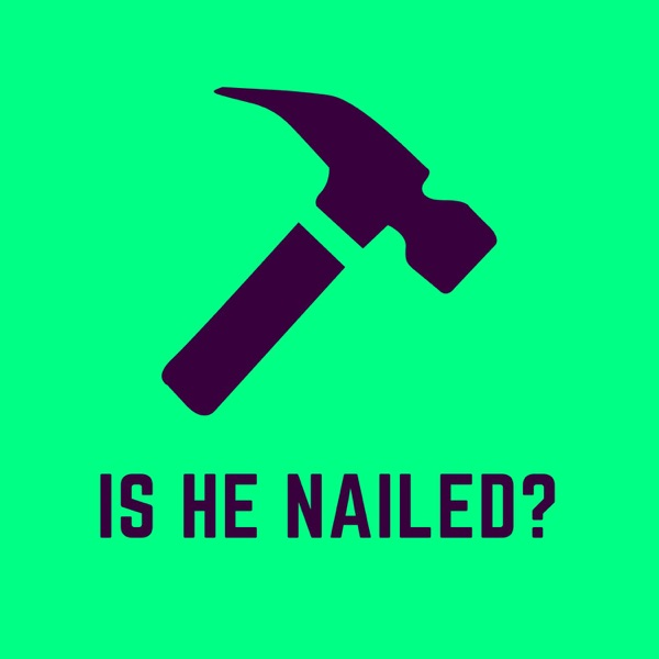Is He Nailed?