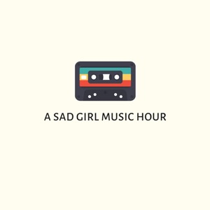 A Sad Girl Music Hour