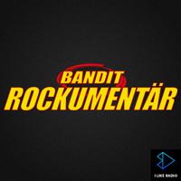 Bandit Rockumentär podcast