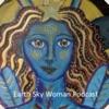 Earth Sky Woman Podcast