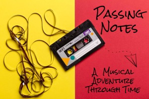 Passing Notes: A Musical Adventure Through Time