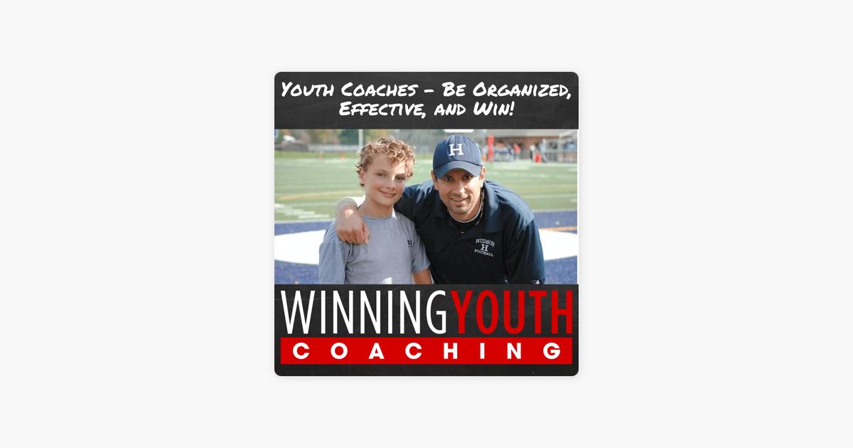 The Winning Youth Coaching Podcast Youth Sports Coaching