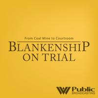 Blankenship on Trial podcast