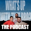 What's Up With That Bro Podcast artwork
