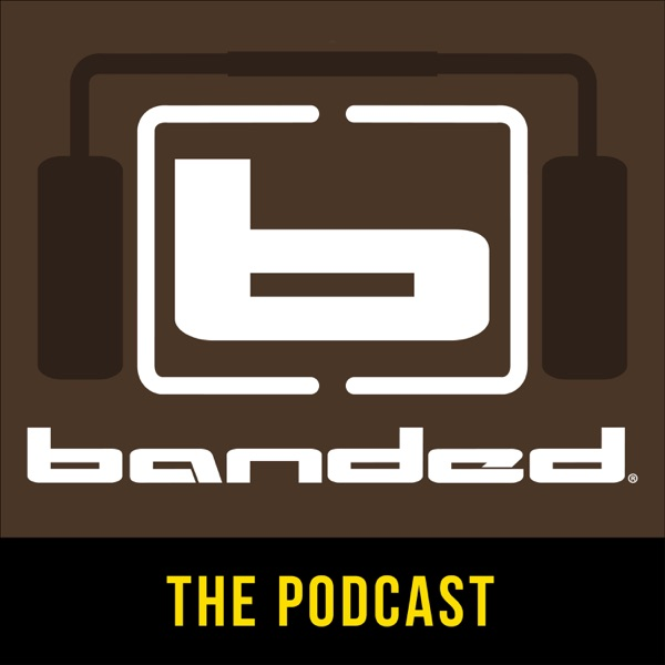 The Banded Podcast