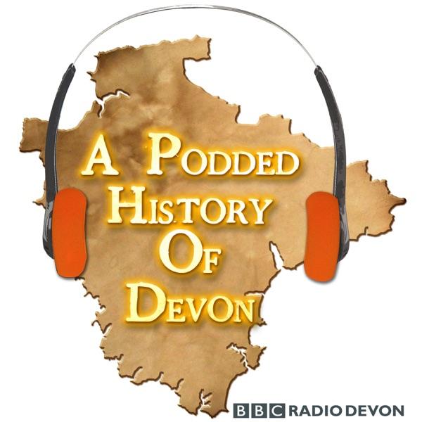 A Podded History Of Devon