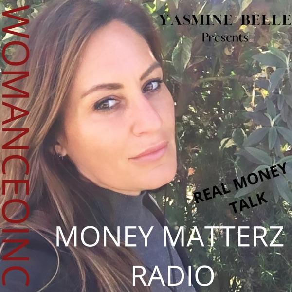 Money Matterz Radio with Yasmine Belle